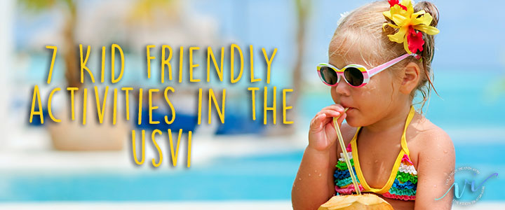 7 Kid Friendly Activities in the US Virgin Islands